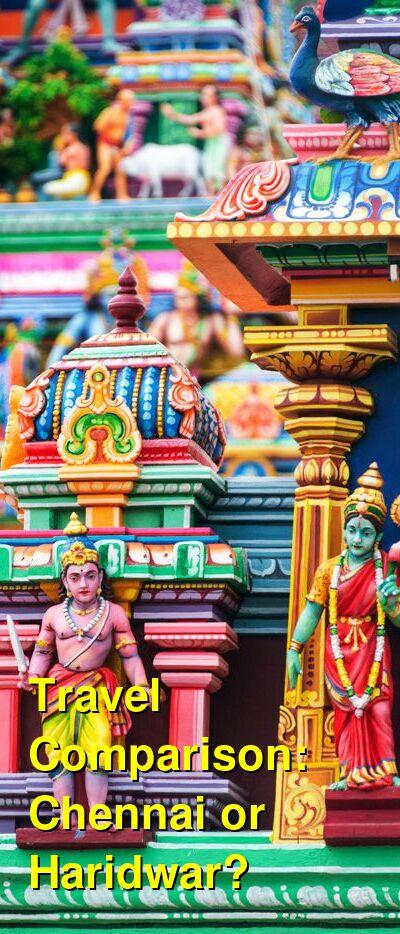 Chennai vs. Haridwar Travel Comparison