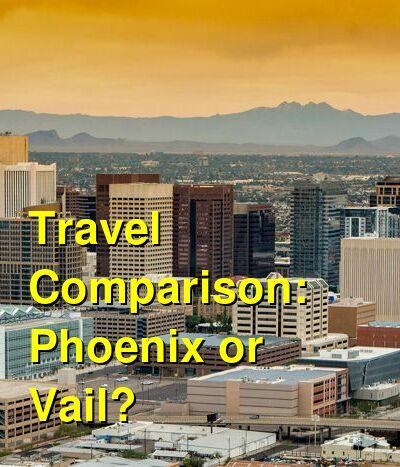 Phoenix vs. Vail Travel Comparison