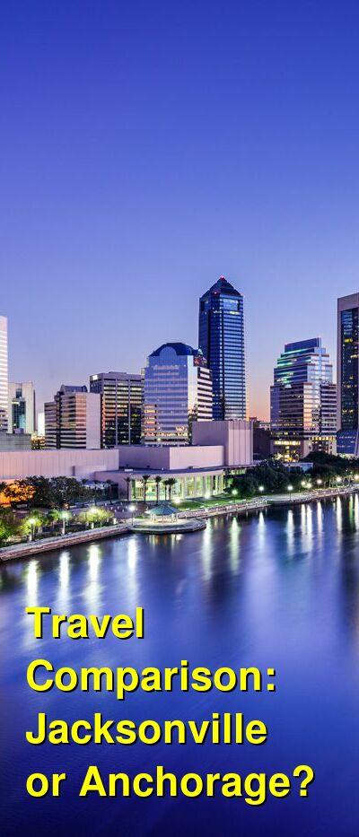 Jacksonville vs. Anchorage Travel Comparison