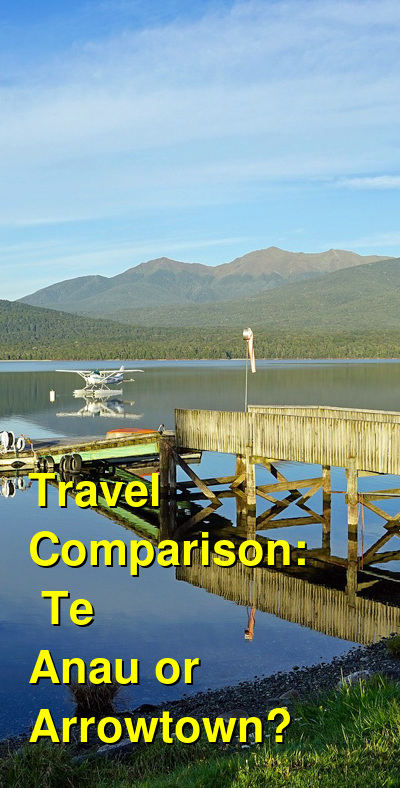 Te Anau vs. Arrowtown Travel Comparison