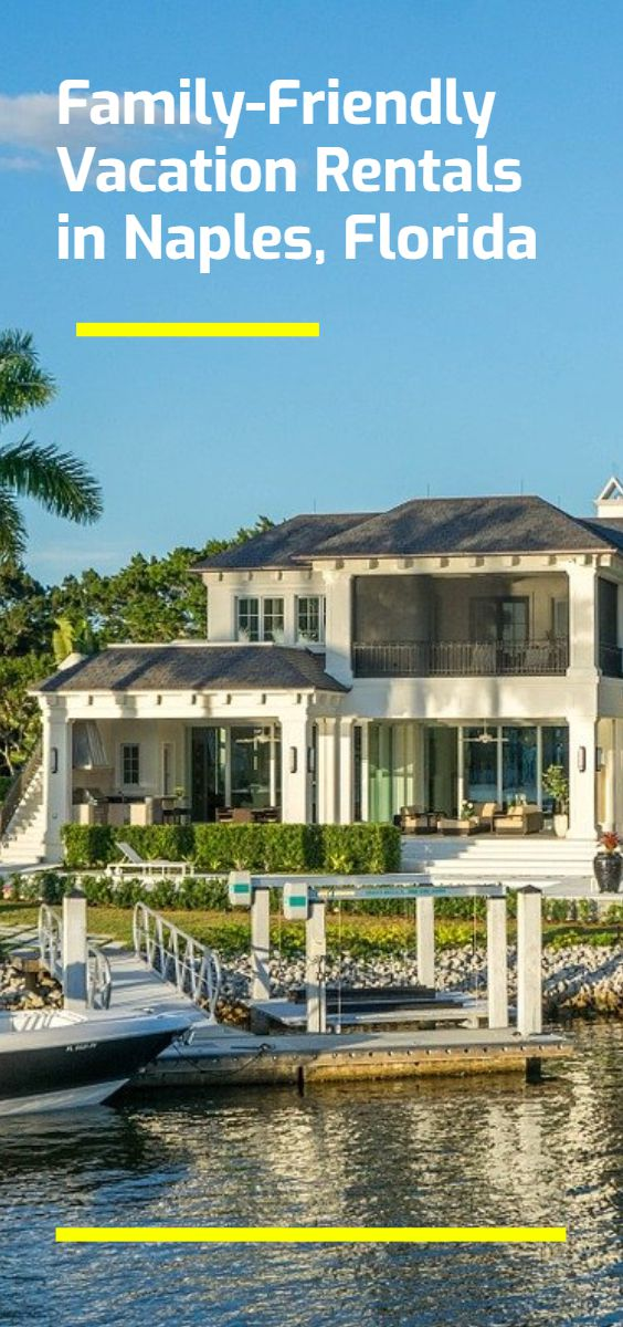 The 6 Best Family-Friendly Airbnb Vacation Rentals in Naples, Florida (January 2021) | Budget Your Trip