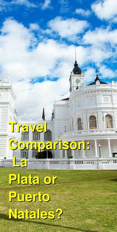 La Plata vs. Puerto Natales Travel Comparison