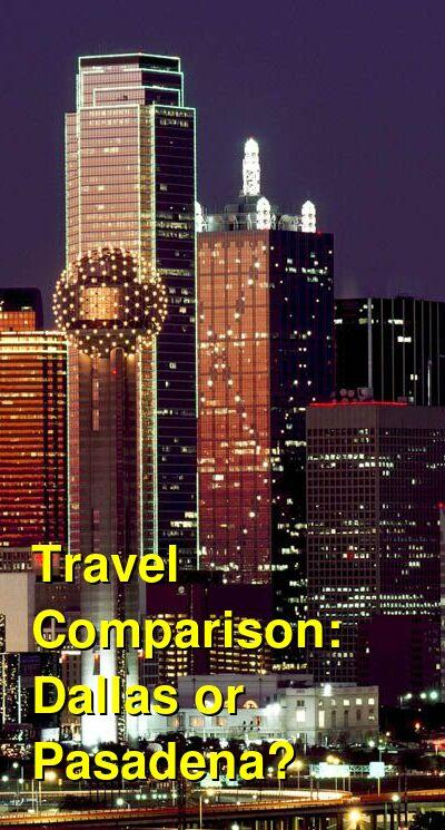 Dallas vs. Pasadena Travel Comparison