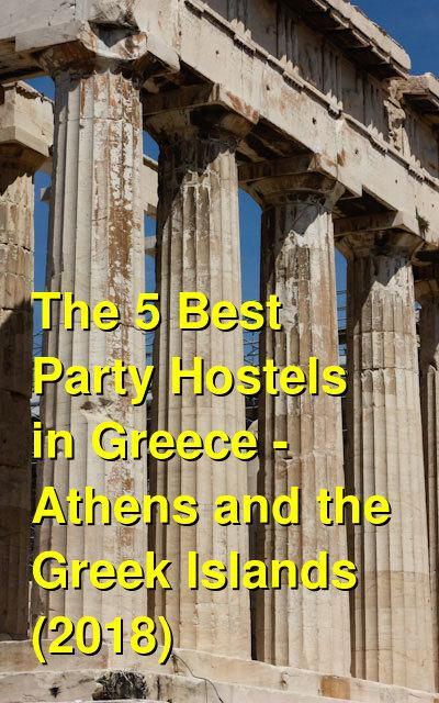 The 5 Best Party Hostels in Greece - Athens and the Greek Islands (2020) | Budget Your Trip
