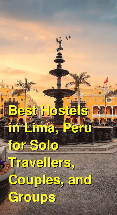 Best Hostels in Lima, Peru for Solo Travellers, Couples, and Groups | Budget Your Trip