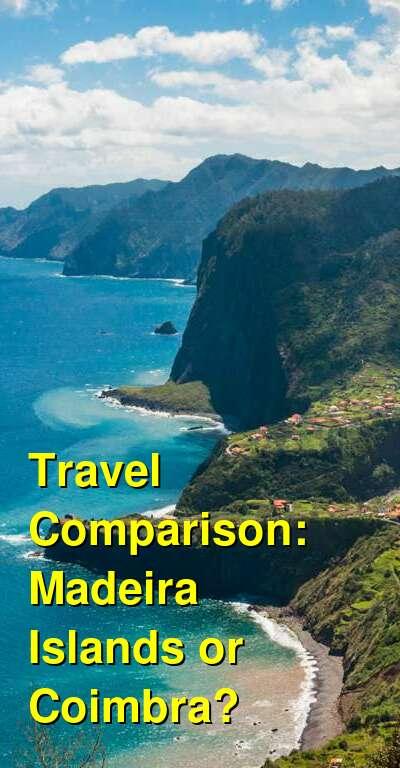 Madeira Islands vs. Coimbra Travel Comparison