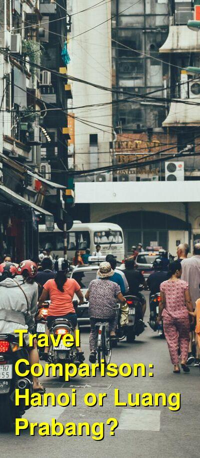 Hanoi vs. Luang Prabang Travel Comparison