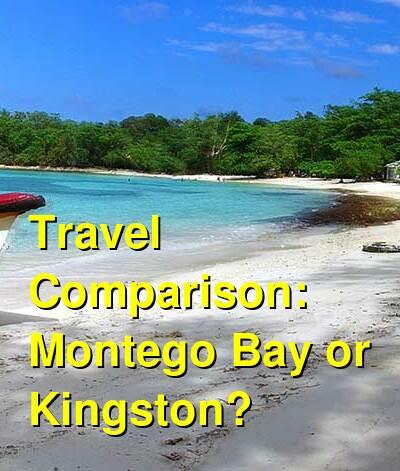 Montego Bay vs. Kingston Travel Comparison