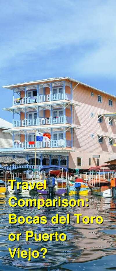Bocas del Toro vs. Puerto Viejo Travel Comparison