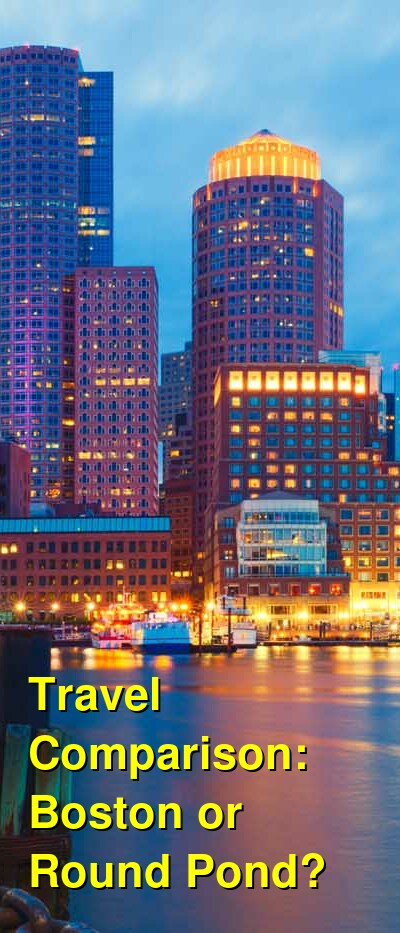 Boston vs. Round Pond Travel Comparison