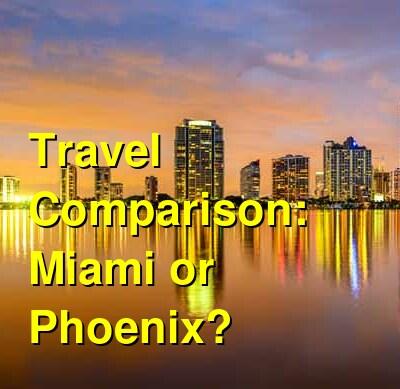 Miami vs. Phoenix Travel Comparison