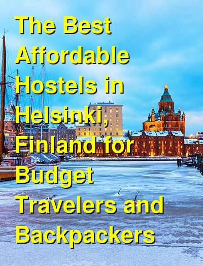 The Best Affordable Hostels in Helsinki, Finland for Budget Travelers and Backpackers | Budget Your Trip
