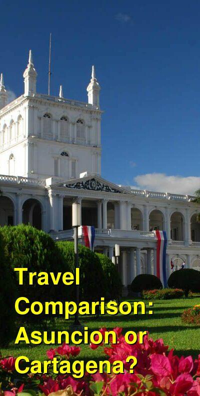 Asuncion vs. Cartagena Travel Comparison