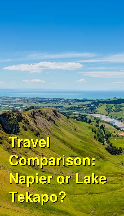 Napier vs. Lake Tekapo Travel Comparison