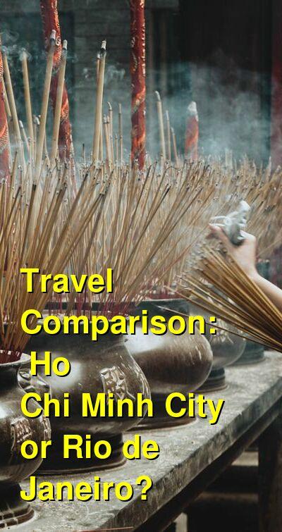 Ho Chi Minh City vs. Rio de Janeiro Travel Comparison