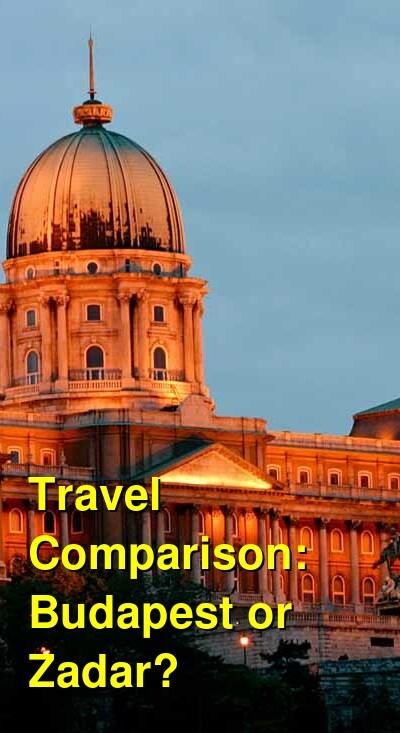 Budapest vs. Zadar Travel Comparison