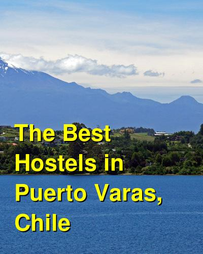 The Best Hostels in Puerto Varas, Chile | Budget Your Trip