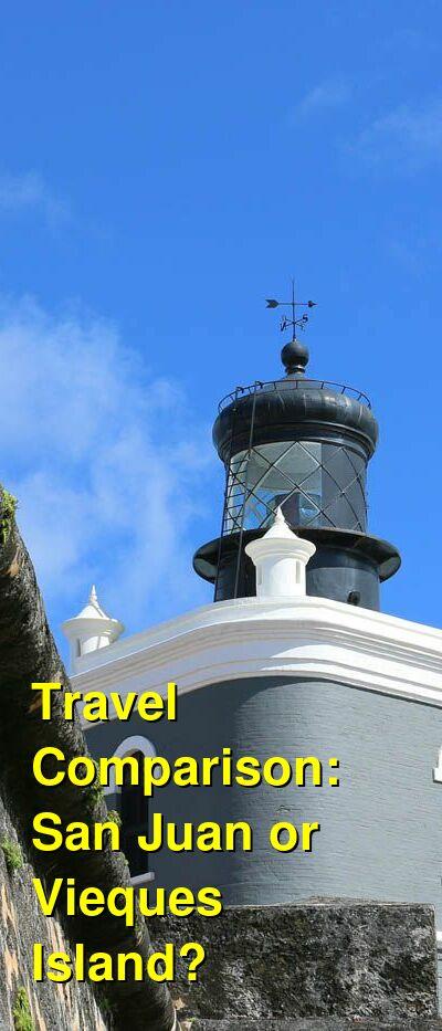 San Juan vs. Vieques Island Travel Comparison