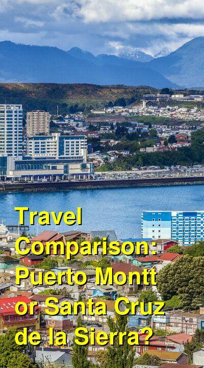 Puerto Montt vs. Santa Cruz de la Sierra Travel Comparison