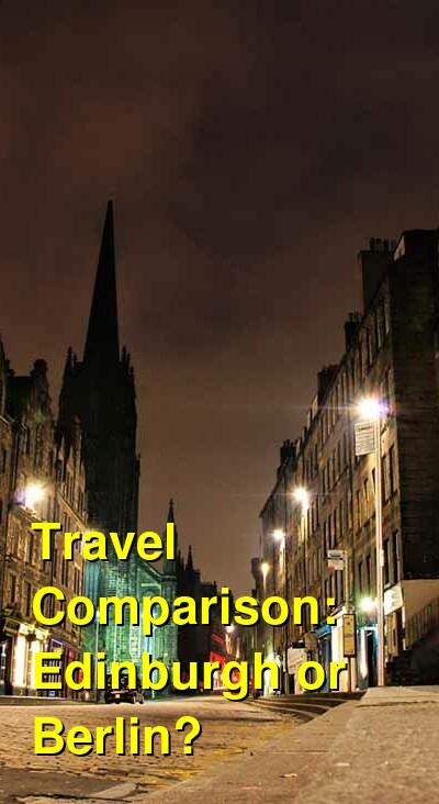 Edinburgh vs. Berlin Travel Comparison
