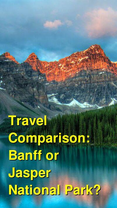 Banff vs. Jasper National Park Travel Comparison