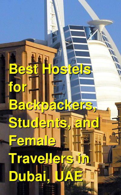 Best Hostels for Backpackers, Students, and Female Travellers in Dubai, UAE | Budget Your Trip