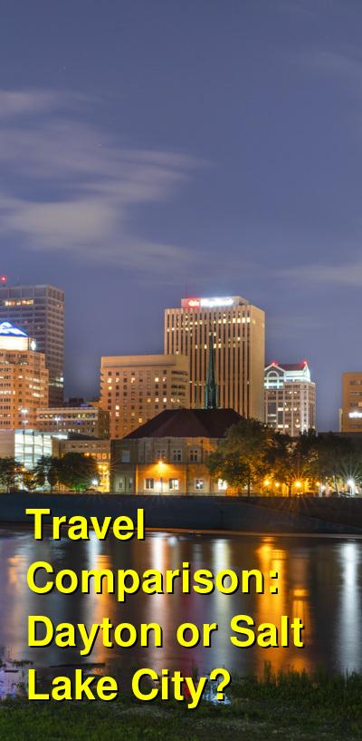 Dayton vs. Salt Lake City Travel Comparison