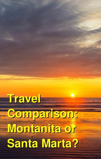 Montanita vs. Santa Marta Travel Comparison