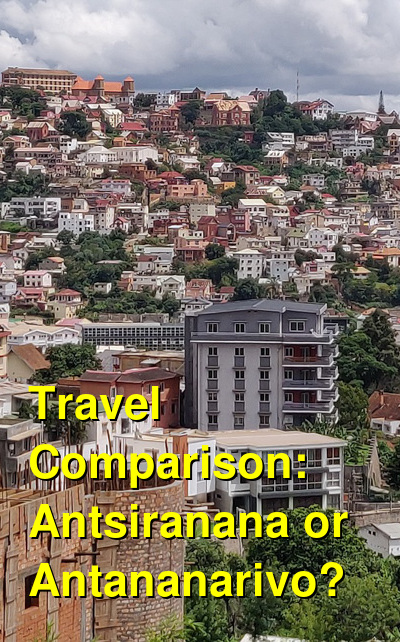Antsiranana vs. Antananarivo Travel Comparison
