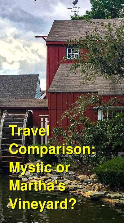 Mystic vs. Martha's Vineyard Travel Comparison