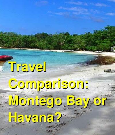 Montego Bay vs. Havana Travel Comparison