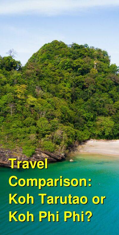 Koh Tarutao vs. Koh Phi Phi Travel Comparison