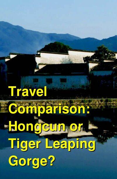 Hongcun vs. Tiger Leaping Gorge Travel Comparison