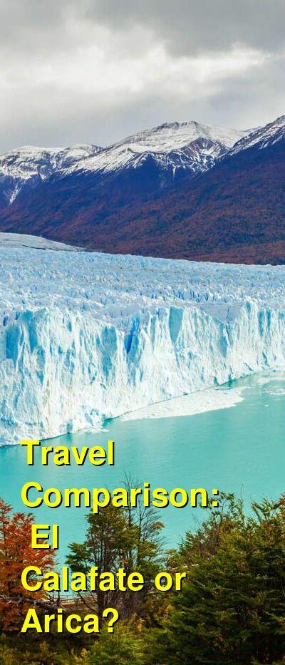 El Calafate vs. Arica Travel Comparison