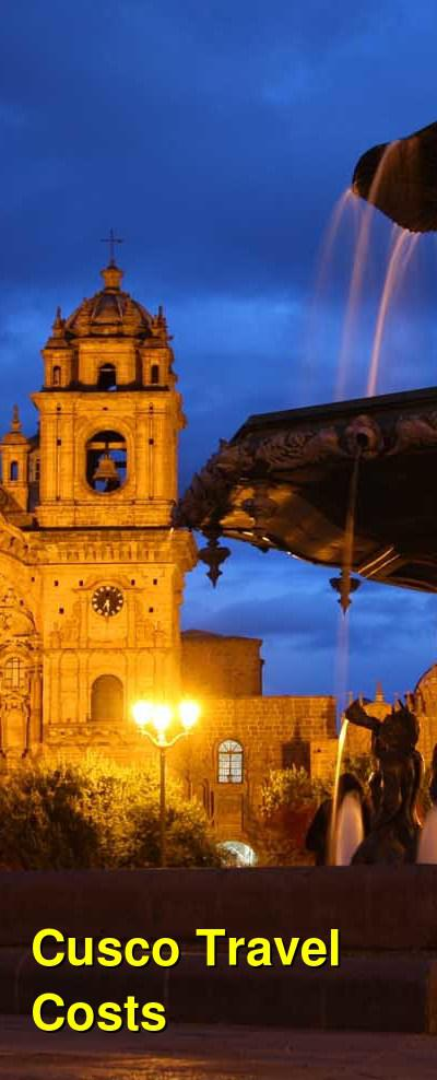 Cusco Travel Cost - Average Price of a Vacation to Cusco: Food & Meal Budget, Daily & Weekly Expenses | BudgetYourTrip.com