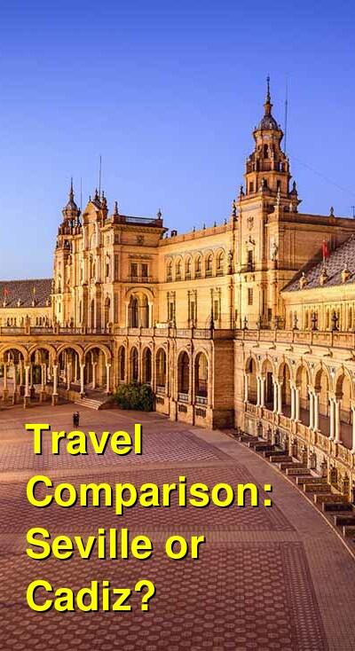Seville vs. Cadiz Travel Comparison
