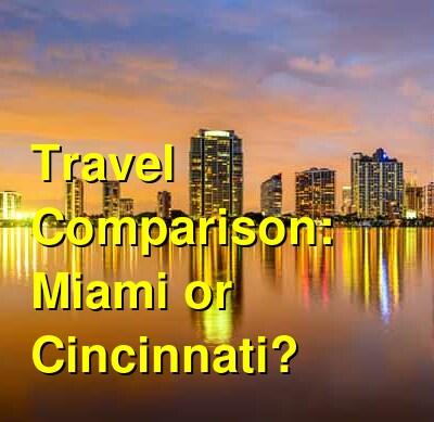 Miami vs. Cincinnati Travel Comparison
