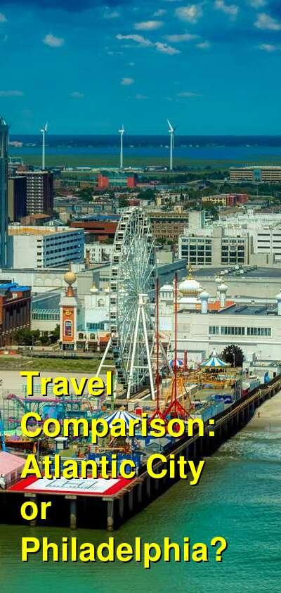 Atlantic City vs. Philadelphia Travel Comparison