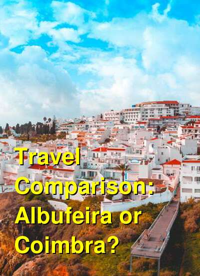 Albufeira vs. Coimbra Travel Comparison