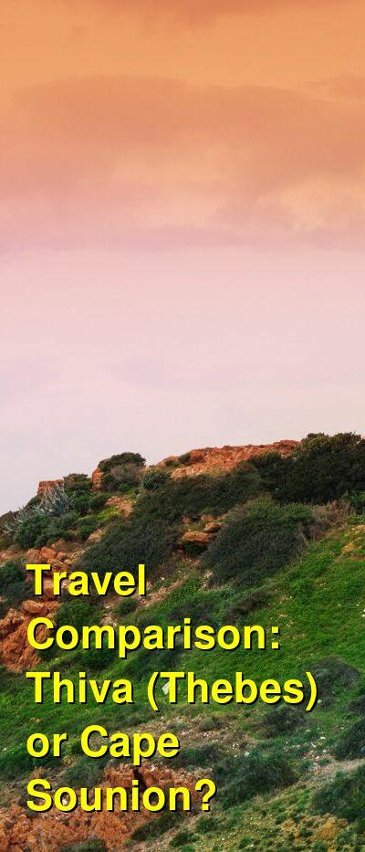 Thiva (Thebes) vs. Cape Sounion Travel Comparison