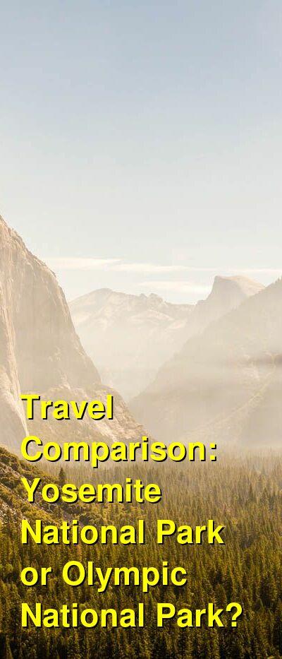 Yosemite National Park vs. Olympic National Park Travel Comparison