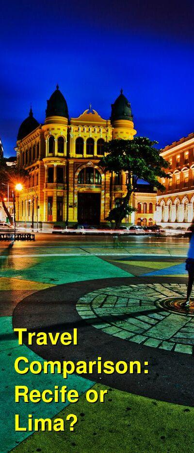 Recife vs. Lima Travel Comparison