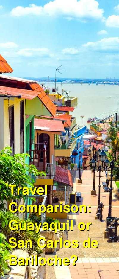 Guayaquil vs. San Carlos de Bariloche Travel Comparison
