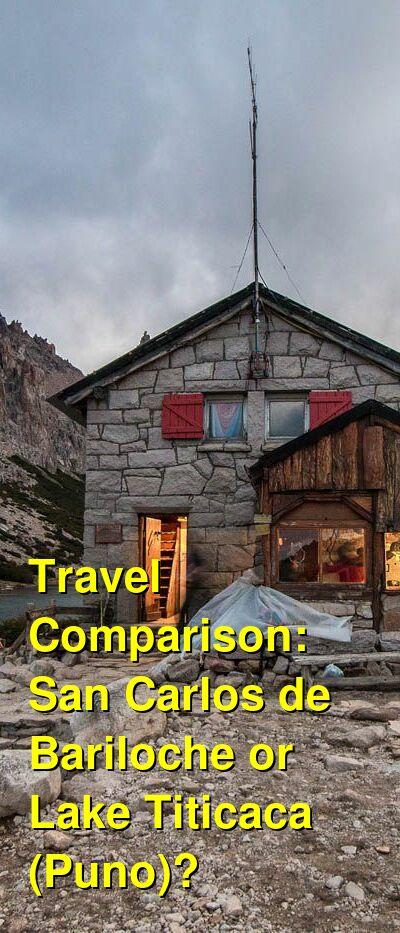 San Carlos de Bariloche vs. Lake Titicaca (Puno) Travel Comparison