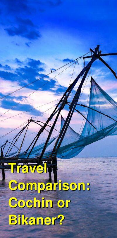 Cochin vs. Bikaner Travel Comparison