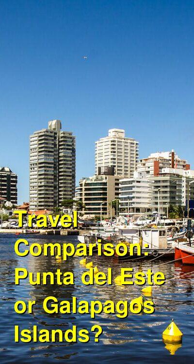 Punta del Este vs. Galapagos Islands Travel Comparison