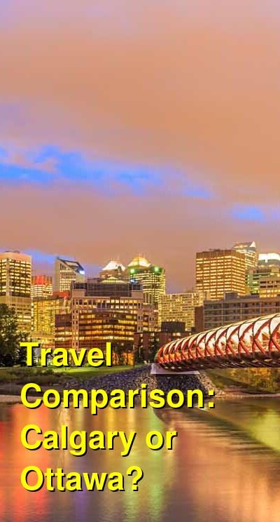 Calgary vs. Ottawa Travel Comparison