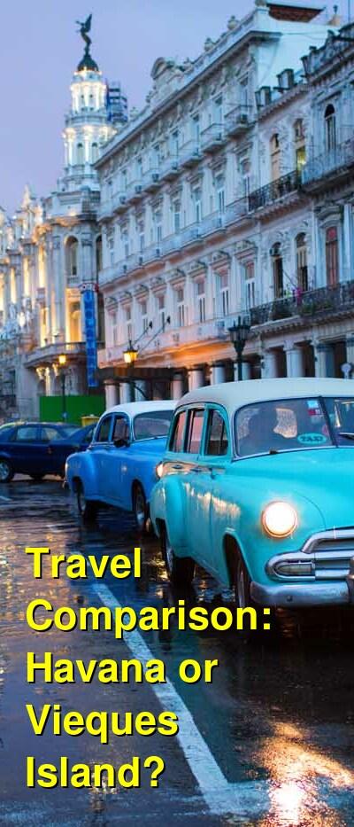 Havana vs. Vieques Island Travel Comparison