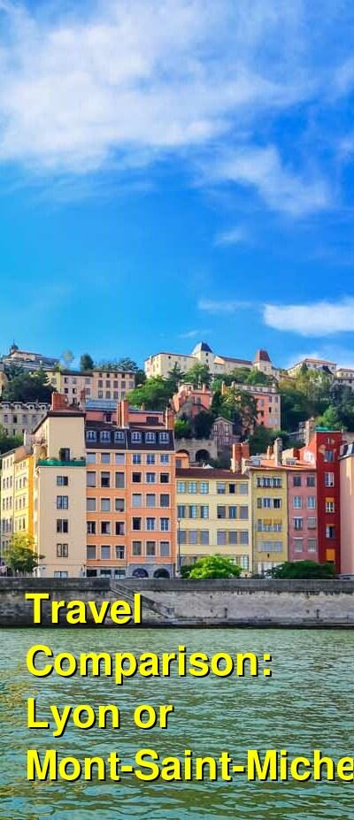 Lyon vs. Mont-Saint-Michel Travel Comparison