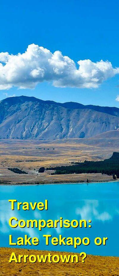 Lake Tekapo vs. Arrowtown Travel Comparison